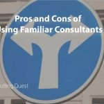 Is it better to work with familiar consultants?
