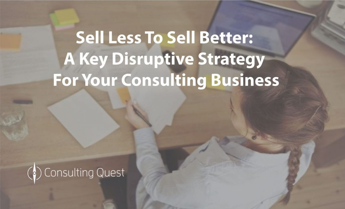 Selling Consulting is not always a volume game