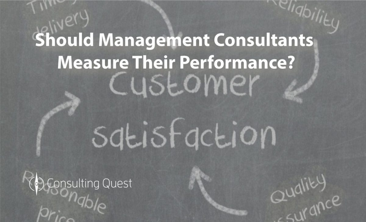 Consulting Performance: Measure What is Measurable and Make Measurable What is Not