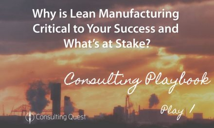 Consulting Playbook: Lean Manufacturing is Critical to Your Success