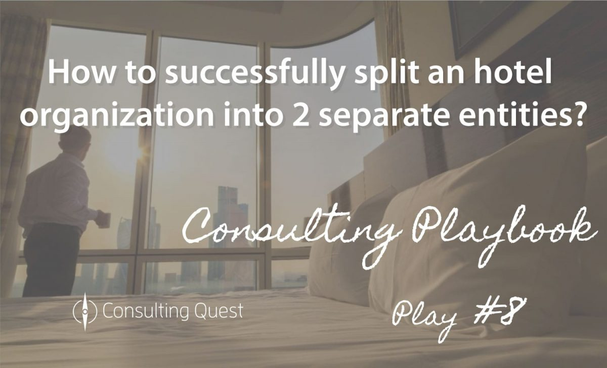 Consulting Playbook: Hospitality Leader Successfully Splits into Two Separate Organizations