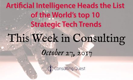 This Week in Consulting:  AI Gets Top Billing for 2018