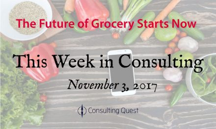 This Week in Consulting: How Amazon is Assembling the future of grocery