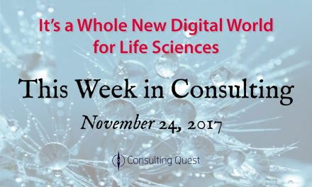 This Week in Consulting: The New Digital World for Life Sciences