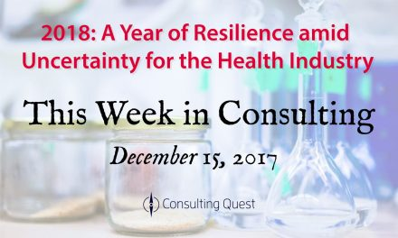 This Week in Consulting: Top health industry issues of 2018
