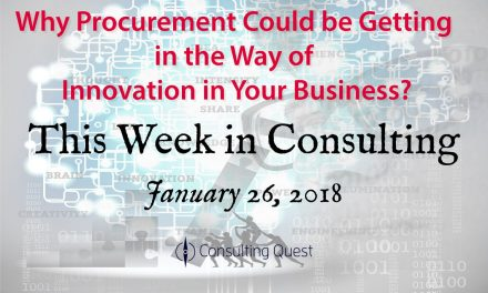 This Week in Consulting: Traditional Sourcing Mechanisms Need to Evolve for the New Era