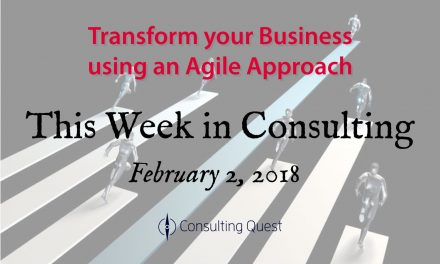 This Week in Consulting: An Agile Approach to Business Transformation