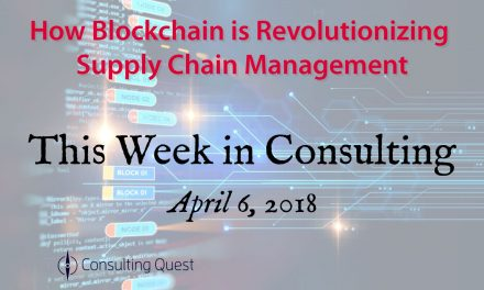 This Week in Consulting: Blockchain in Supply Chain