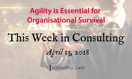 This Week in Consulting: The Keys to Organizational Agility