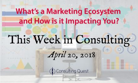 This Week in Consulting: The Changing Face of Marketing