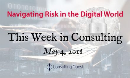 This Week in Consulting: Risks in the Digital World