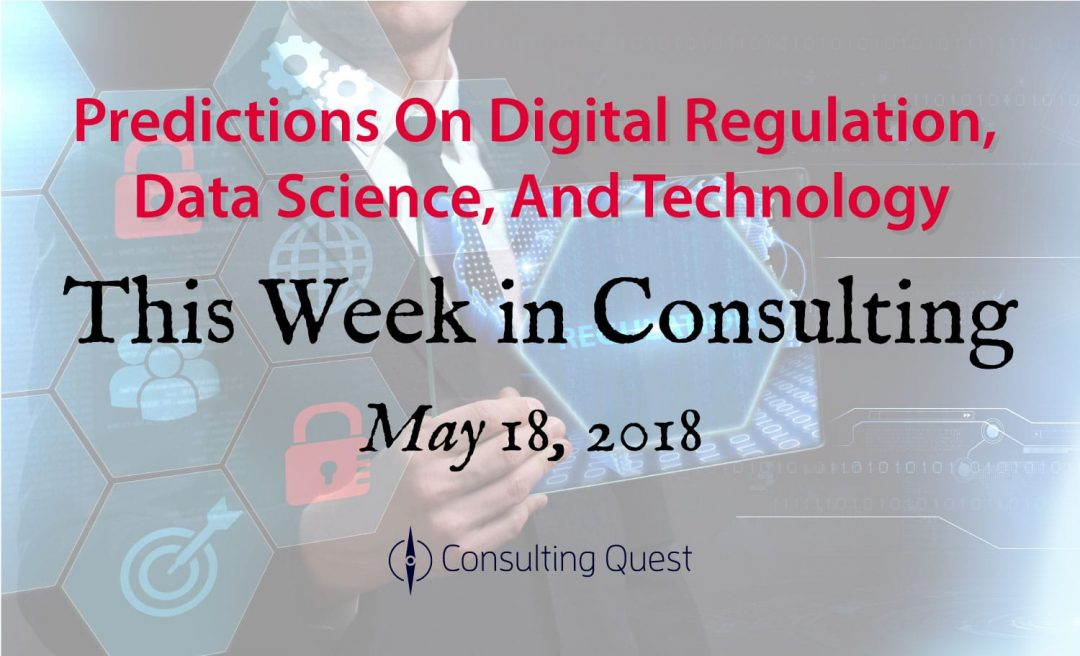 This Week in Consulting: Predictions on Digital Regulation