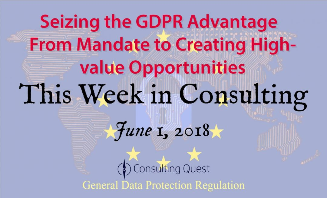 """This Week in Consulting -Special Edition- """"GDPR: A Challenge And An Opportunity"""""""