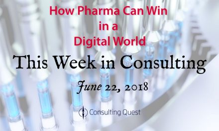 This Week in Consulting: Time for Pharma to Dive into Digital