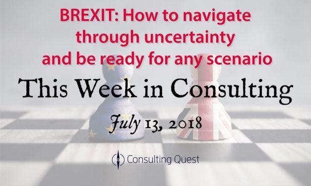 This Week in Consulting: Beyond Brexit – Navigating Through Uncertainties