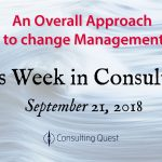 This Week in Consulting: An Overall Approach to change Management