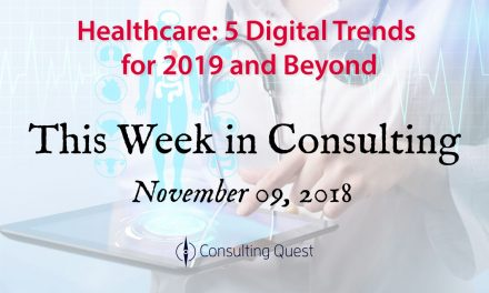 This Week in Consulting: Digital Trends for 2019 and Beyond in Healthcare