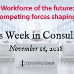 This Week in Consulting: Workforce of the Future