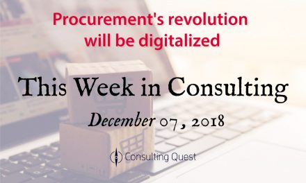 This Week in Consulting: Procurement's revolution will be digitalized
