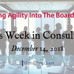 This Week in Consulting: Brining Agility Into The Boardroom