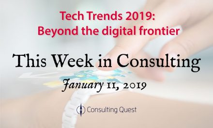 This Week in Consulting: Tech Trends 2019: Beyond the digital frontier