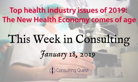 This Week in Consulting: Top health industry issues of 2019