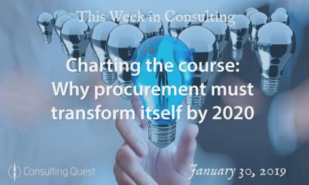 This Week in Consulting: Why procurement must transform itself by 2020