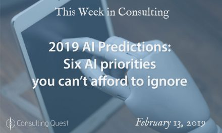 This Week in Consulting: 2019 AI Predictions-Six AI priorities you can't afford to ignore