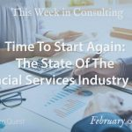 This Week in Consulting: The State Of The Financial Services Industry 2019