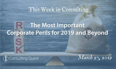 This Week in Consulting: The Most Important Corporate Perils for 2019