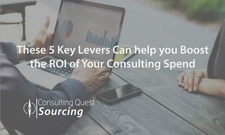 These 5 Key Levers Can Help you Boost the ROI of your Consulting Spend