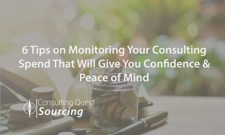 6 Tips on Monitoring Your Consulting Spend That Will Give You Confidence & Peace of Mind