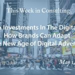 This Week in Consulting: Media Investments In The Digital Era