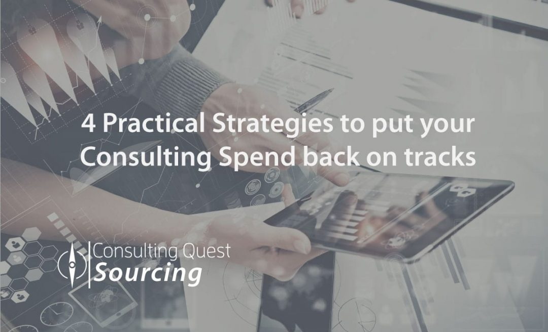 4 Practical Strategies to put your Consulting Spend back on tracks