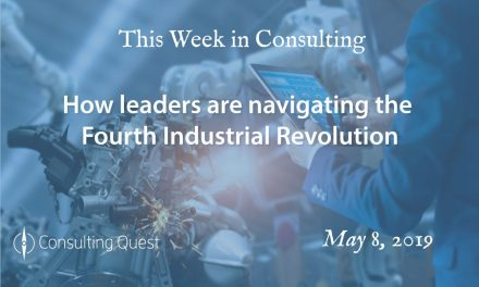 This Week in Consulting: How leaders are navigating the Fourth Industrial Revolution