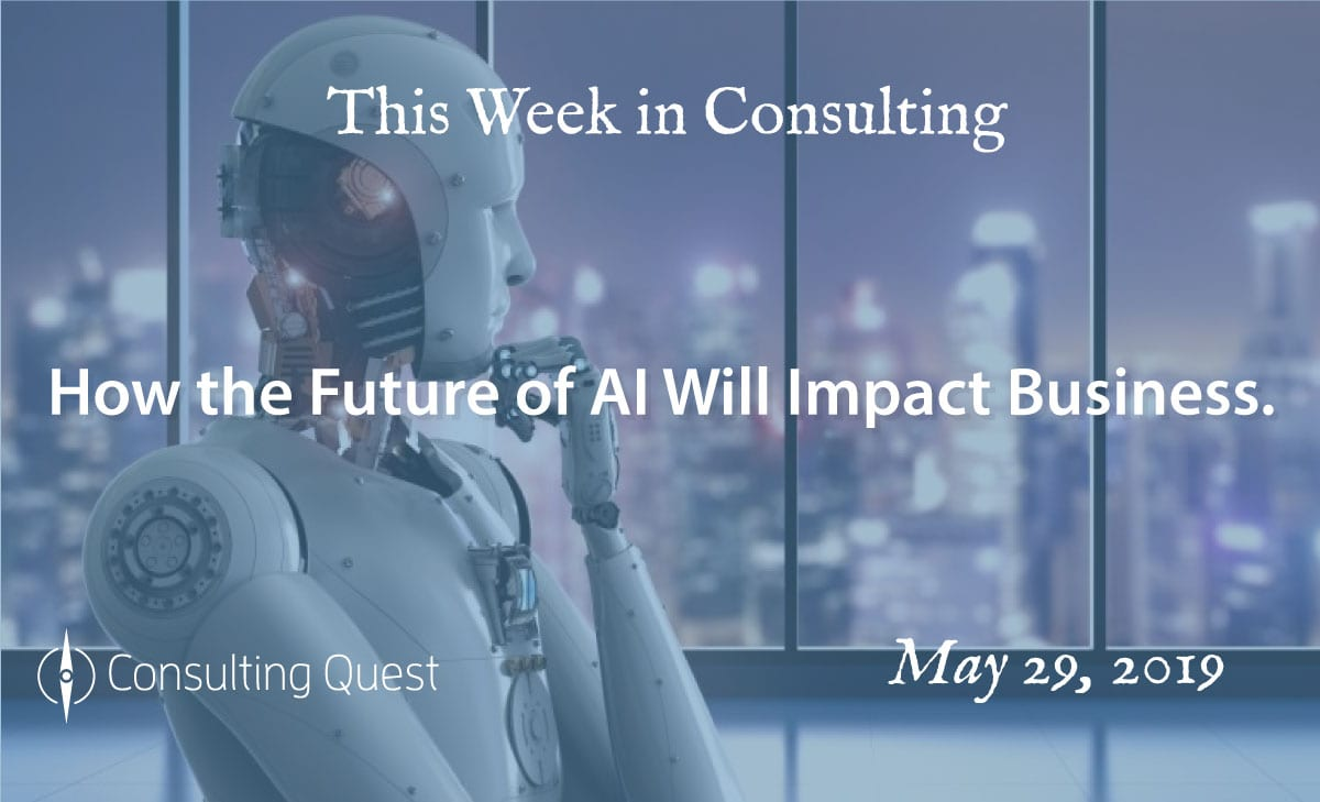 This Week in Consulting: How the Future of AI Will Impact Business