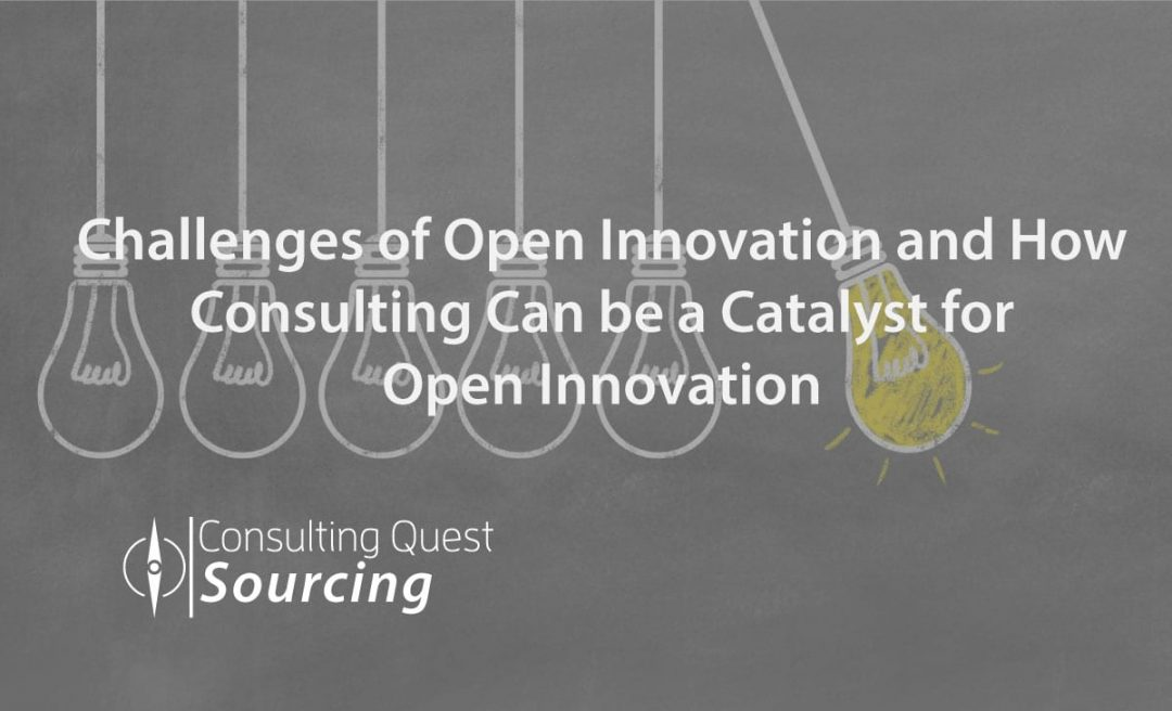 Challenges of Open Innovation and How Consulting Can be a Catalyst for Open Innovation