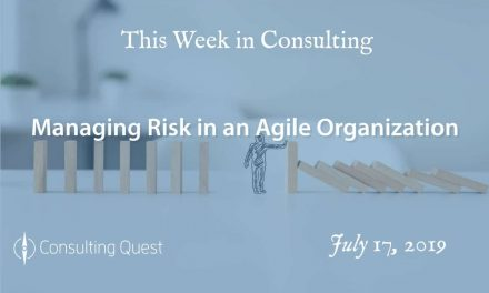 This Week in Consulting: Managing Risk in an Agile Organization
