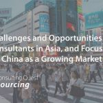 Challenges and Opportunities for Consulting in Asia, and Focus on China as a Growing Market