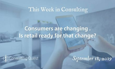 This Week in Consulting: Consumers are changing. Is retail ready for that change?
