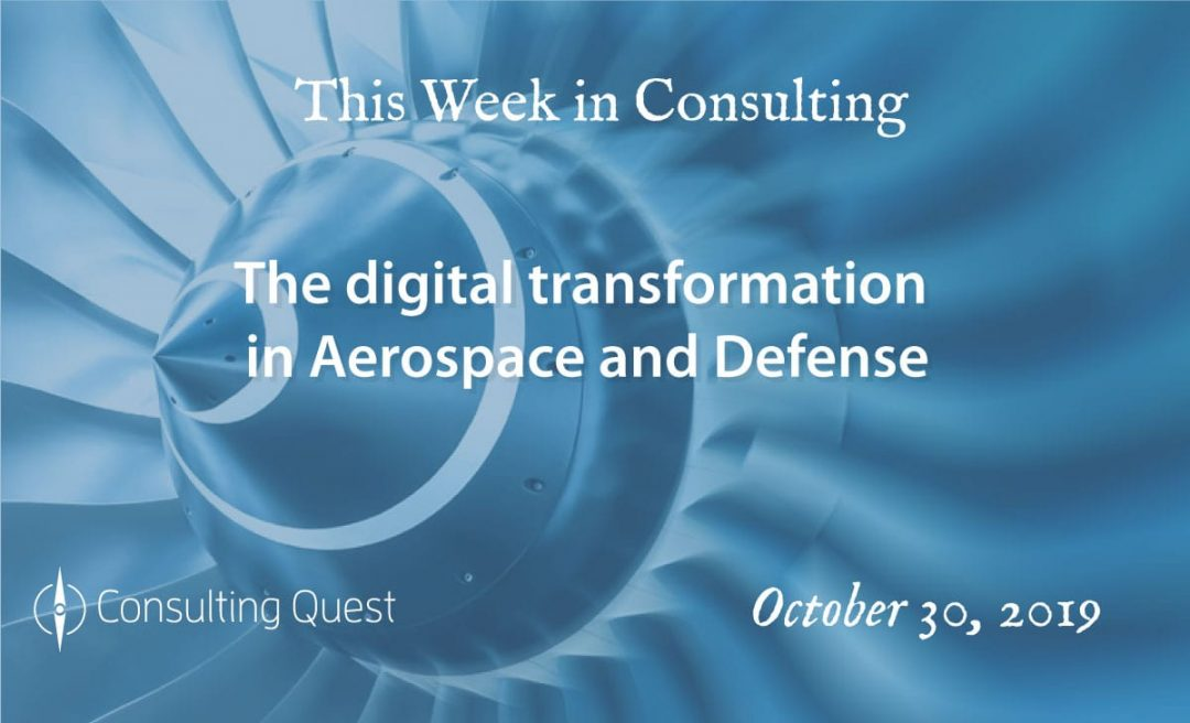 This Week in Consulting:The Digital Transformation in Aerospace and Defense