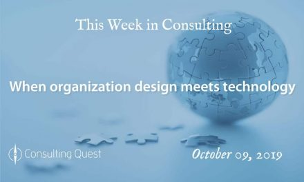 This Week in Consulting: When organization design meets technology