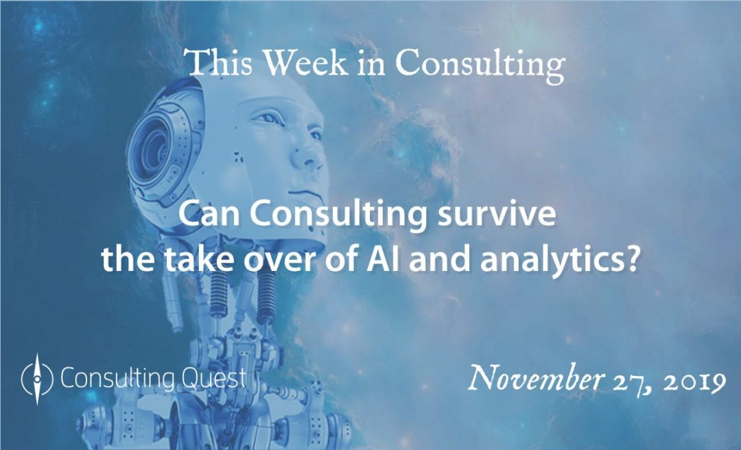 This Week in Consulting: Can Consulting survive the take over of AI and analytics?