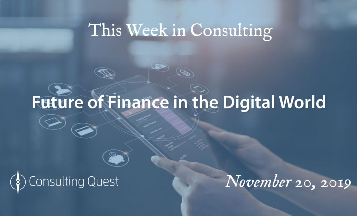 This Week in Consulting: Futur of Finance in the Digital Word