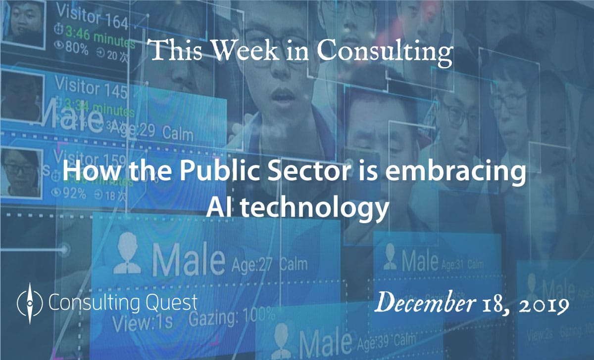 This Week in Consulting: How the Public Sector is embracing AI technology