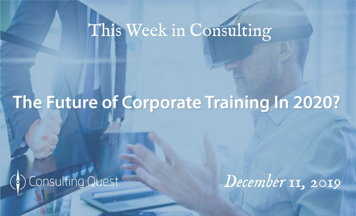 This Week in Consulting:The Future of Corporate Training in 2020
