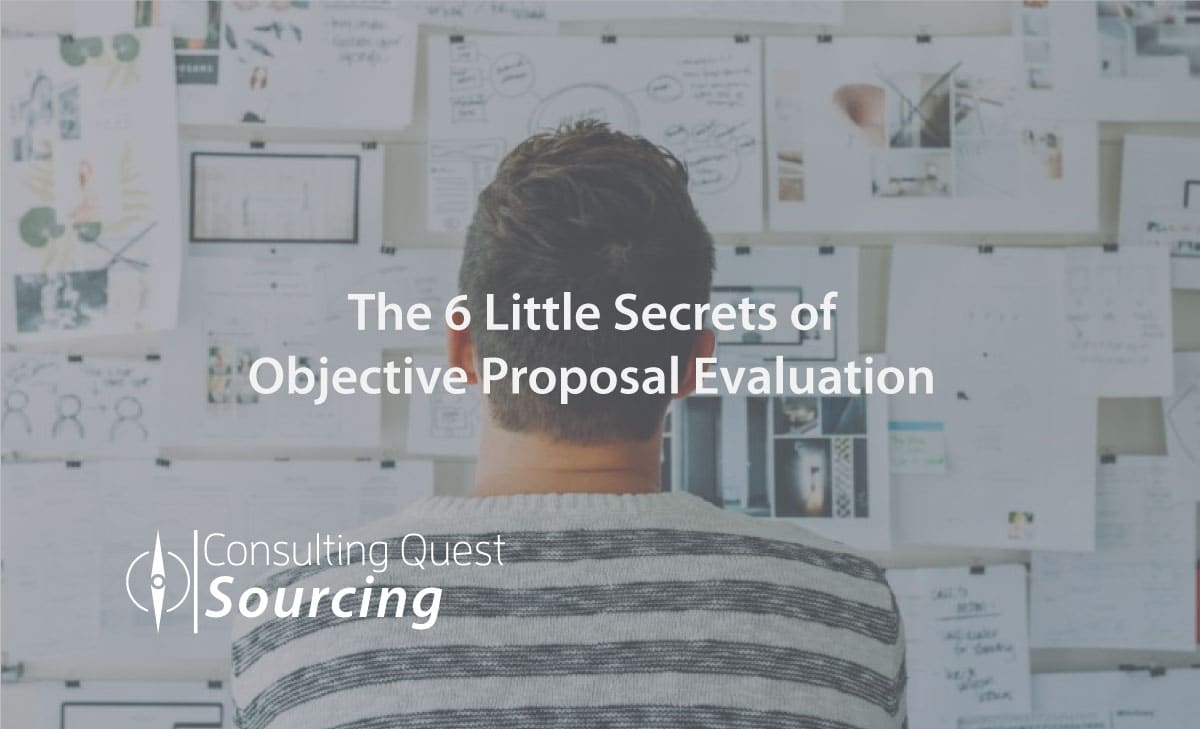The 6 Little Secrets of Objective Proposal Evaluation to Help You Select a Winner