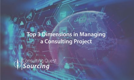 The Savvy Structure and Approach to the Top 3 Dimensions in Managing a Consulting Project