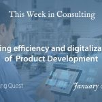 This Week in Consulting: Driving efficiency and Digitalization of Product Development