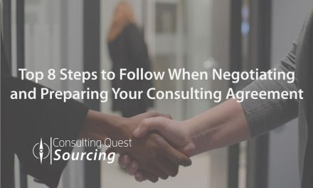 Top 8 Steps to Follow When Negotiating and Preparing Your Consulting Agreement